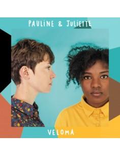 "Pauline et Juliette ""Veloma"""